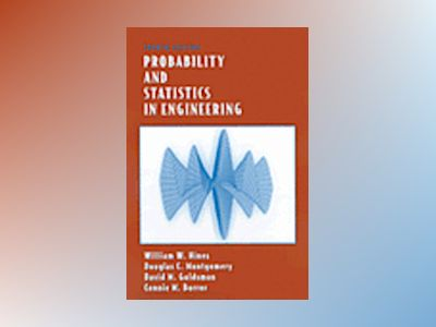 Probability and Statistics in Engineering , 4th Edition av William W. Hines