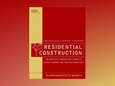 Architectural Graphic Standards for Residential Construction: The Architect av American Institute of Architects