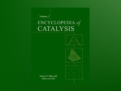 Encyclopedia of Catalysis, 6 Volume Set, av Istvan T. Horvath