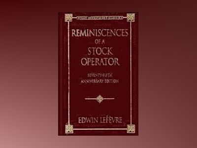 Reminiscences of a Stock Operator, 75th Anniversary Edition av Edwin Lefèvre