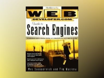 Web Developer.com Guide to Search Engines av Wes Sonnenreich