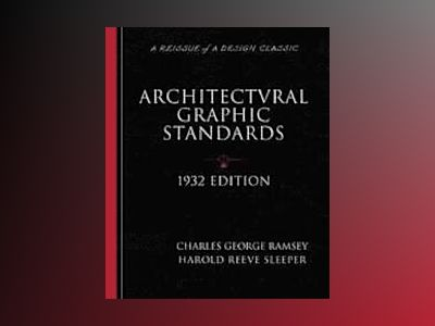 Architectural Graphic Standards for Architects, Engineers, Decorators, Buil av Charles George Ramsey