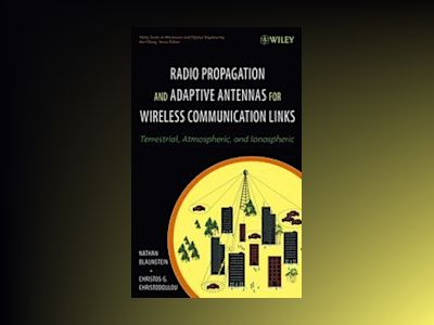 Radio Propagation and Adaptive Antennas for Wireless Communication Links: T av Nathan Blaunstein