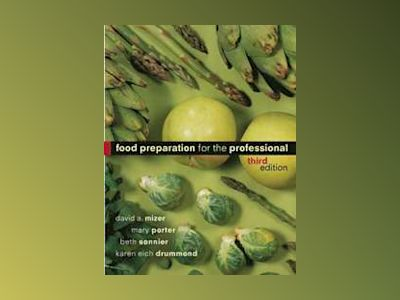 Food Preparation for the Professional, 3rd Edition av David A. Mizer