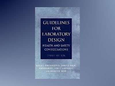 Guidelines for Laboratory Design: Health and Safety Considerations, 3rd Edi av Louis J. DiBerardinis