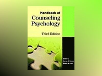 Handbook of Counseling Psychology, 3rd Edition av Steven D. Brown