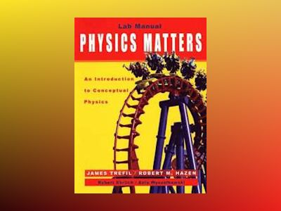 Laboratory Manual to accompany Physics Matters: An Introduction to Conceptu av James Trefil