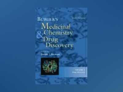 Burger's Medicinal Chemistry and Drug Discovery, 6th Edition, Volume 1, Dru av Donald J. Abraham