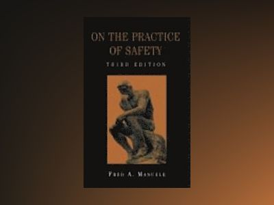 On the Practice of Safety, 3rd Edition av Fred A. Manuele