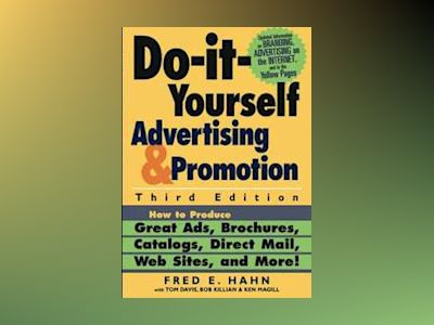 Do-It-Yourself Advertising and Promotion: How to Produce Great Ads, Brochur av Fred E. Hahn