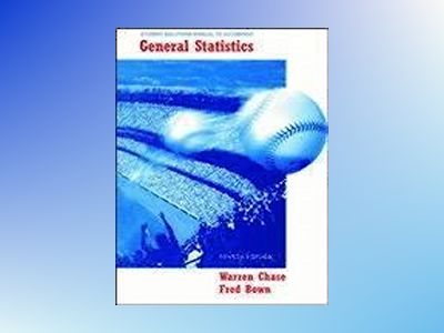 General Statistics, Student Solutions Manual, 4th Edition av Warren Chase