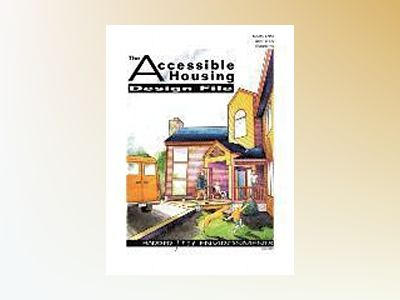The Accessible Housing Design File av Barrier Free Environments Incorporated