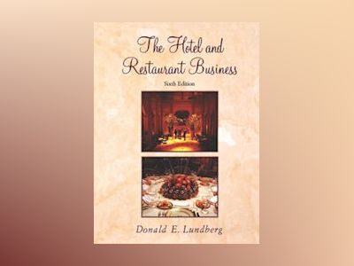 The Hotel and Restaurant Business, 6th Edition av Donald E. Lundberg
