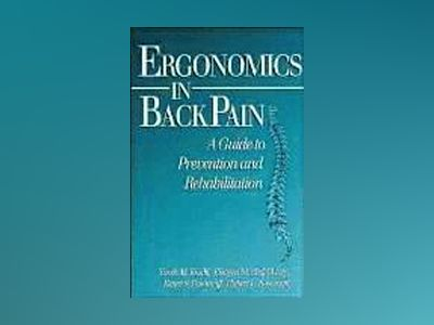 Ergonomics in Back Pain: A Guide to Prevention and Rehabilitation av Tarek M. Khalil