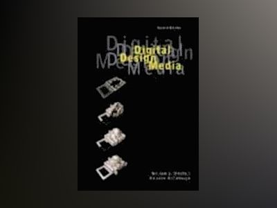 Digital Design Media, 2nd Edition av William J. Mitchell