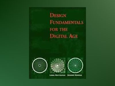Design Fundamentals for the Digital Age av Linda Holtzschue