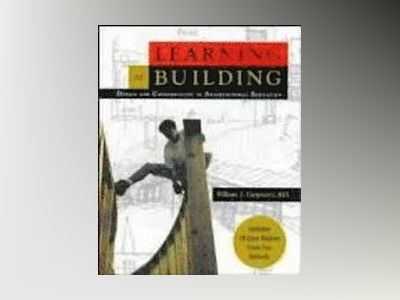 Learning by Building: Design and Construction in Architectural Education av William J. Carpenter