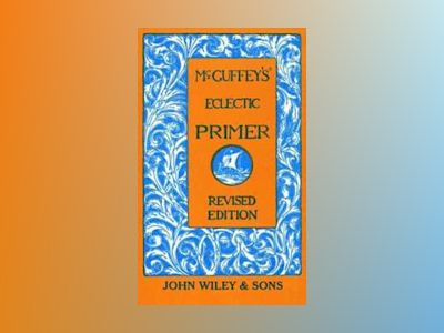 McGuffey's Eclectic Primer, Revised Edition av McGuffey