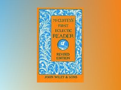McGuffey's First Eclectic Reader, Revised Edition av McGuffey