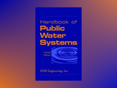 Handbook of Public Water Systems, 2nd Edition av HDR Engineering