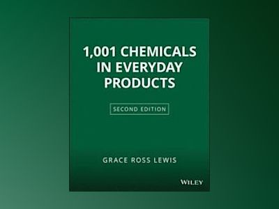 1001 Chemicals in Everyday Products, 2nd Edition av Grace Ross Lewis