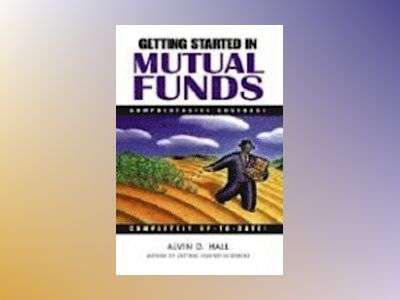 Getting Started in Mutual Funds av Alvin D. Hall