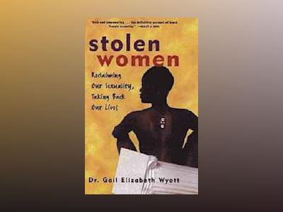 Stolen Women: Reclaiming Our Sexuality, Taking Back Our Lives av Gail Elizabeth Wyatt