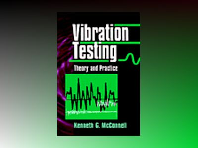 Vibration Testing: Theory and Practice av Kenneth G. McConnell