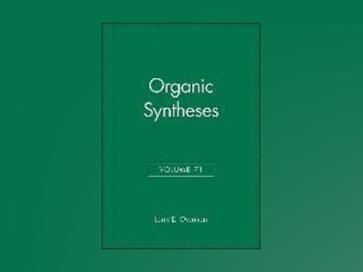 Organic Syntheses, Volume 71, av Larry E. Overman