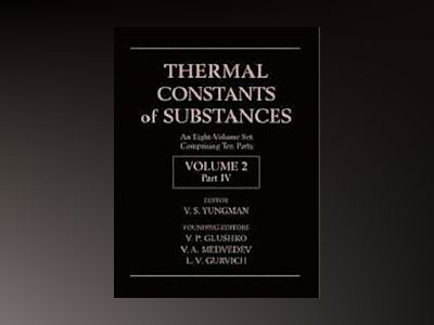 Thermal Constants of Substances, 8 Volume Set, av V. S. Yungman