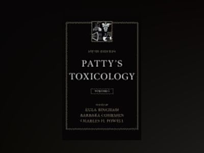 Patty's Toxicology, 5th Edition, Volume 1, Tox Issues/Inorganic Particulate av Eula Bingham