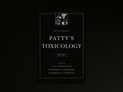 Patty's Toxicology, 5th Edition, Volume 3, Metals and Metal Compounds/Compo av Eula Bingham