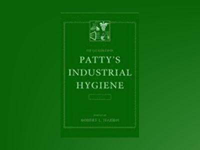Patty's Industrial Hygiene and Toxicology , 5th Edition, 13 Volume Set, av Eula Bingham