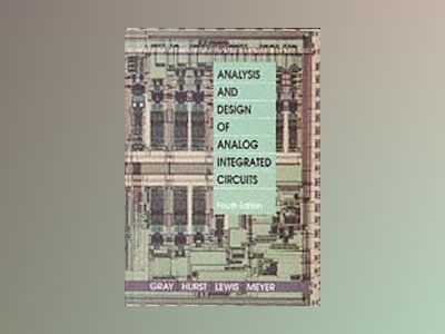Analysis and Design of Analog Integrated Circuits av Paul R. Gray