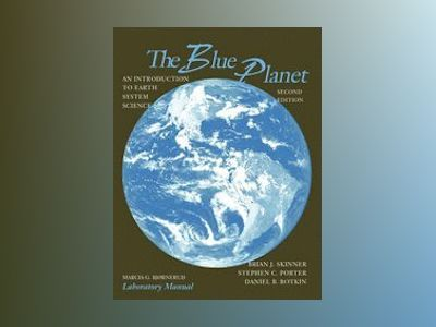 The Blue Planet: An Introduction to Earth System Science, Laboratory Manual av Brian J. Skinner