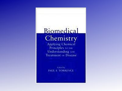 Biomedical Chemistry: Applying Chemical Principles to the Understanding and av Paul F. Torrence