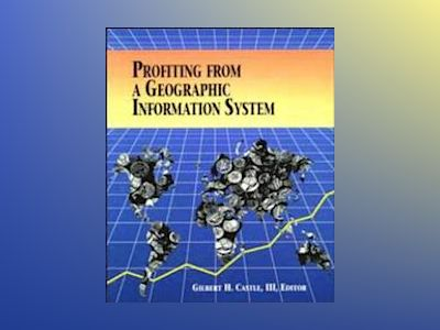 Profiting from a Geographic Information System av Gilbert H. Castle