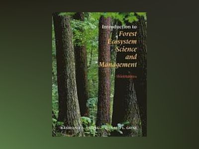 Introduction to Forest Ecosystem Science and Management, 3rd Edition av Raymond A. Young