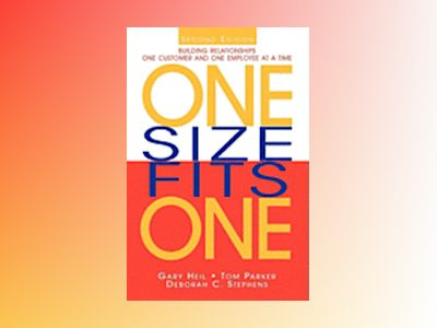 One Size Fits One: Building Relationships One Customer and One Employee at av Gary Heil