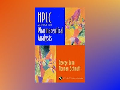 HPLC Methods for Pharmaceutical Analysis, Volumes 1-4, av George Lunn