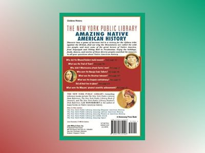 The New York Public Library Amazing Native American History: A Book of Answ av New York Public Library