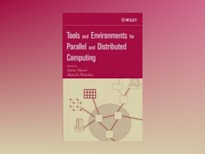 Tools and Environments for Parallel and Distributed Computing av Salim Hariri