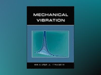 Mechanical Vibration av William J. Palm