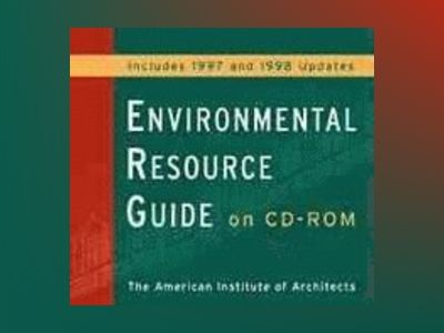 The Environmental Resource Guide av American Institute of Architects