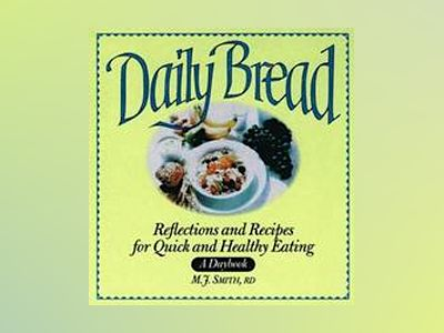 Daily Bread: A Daybook of Recipes and Reflections for Healthy Eating av M. J. Smith