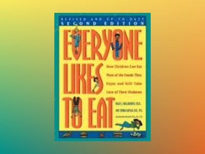Everyone Likes to Eat: How Children Can Eat Most of the Foods They Enjoy an av Hugo J. Hollerorth