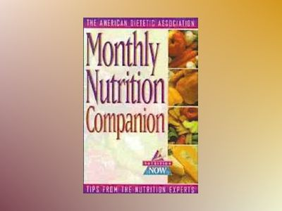 Monthly Nutrition Companion: 31 Days to a Healthier Lifestyle av American Dietetic Association ADA