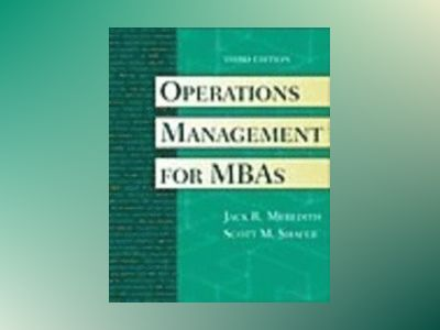 Operations Management for MBAs, 3rd Edition av Jack R. Meredith
