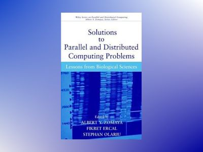 Solutions to Parallel and Distributed Computing Problems: Lessons from Biol av Albert Y. Zomaya