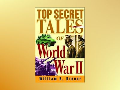 Top Secret Tales of World War II av William B. Breuer